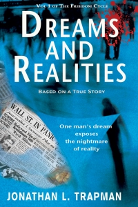 Dreams and Realities - set in the 20/30s describing today A modern thriller of historical importance